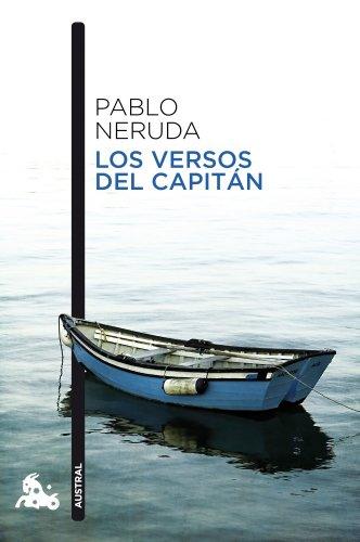 LOS VERSOS DEL CAPITAN: PABLO NERUDA