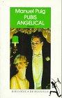 9788432213793: Pubis Angelical (Nueva narrativa hispánica)