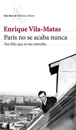 9788432215742: París no se acaba nunca: Tan feliz que ni me enteraba (Biblioteca Breve)
