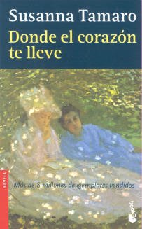 9788432216077: Donde El Corazon Te Lleve / Where the Heart Takes You (Novela (Booket Numbered)) (Spanish Edition)