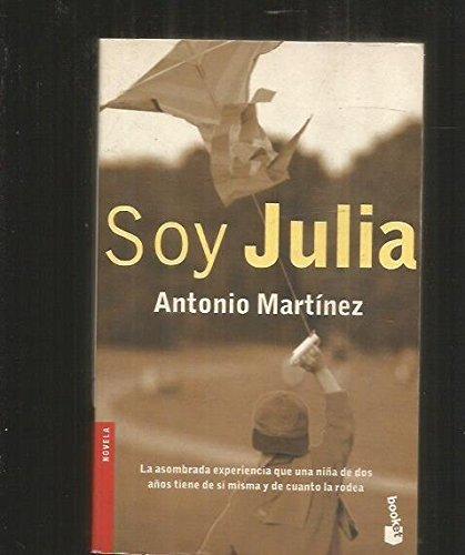 Soy Julia (Spanish Edition): Martinez, Antonio