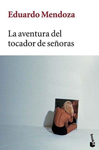 9788432217036: La aventura del tocador de señoras (Biblioteca Eduardo Mendoza)