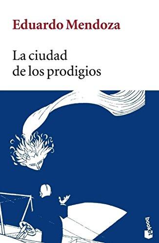 9788432217104: La ciudad de los prodigios (Biblioteca Eduardo Mendoza)