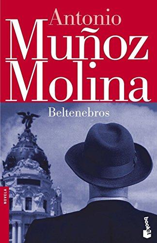 Beltenebros (Novela (Booket Numbered)): Antonio Munoz Molina