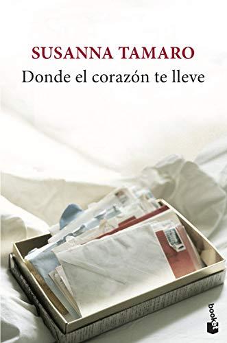 9788432217548: Donde el corazón te lleve (Novela y Relatos)