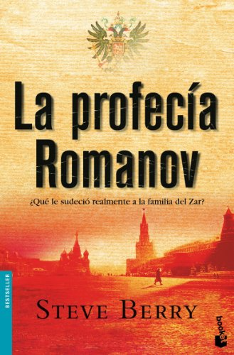 La profecia Romanov (Bestseller (Booket Numbered)) (Spanish Edition) (8432217573) by Steve Berry
