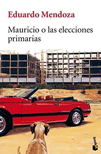 9788432217623: Mauricio o las elecciones primarias (Biblioteca Eduardo Mendoza) - 9788432217623