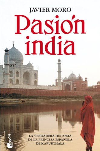 Pasion india (Spanish Edition): Javier Moro
