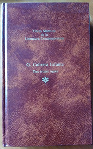 9788432222160: Tres Tristes Tigres (Obras Maestras de la Literatura Contemporánea)
