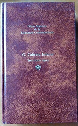 9788432222160: Tres Tristes Tigres (Obras Maestras De La Literatura Contemporanea, 59)