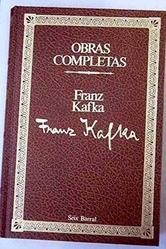 Kafka. Obras completas: Franz Kafka