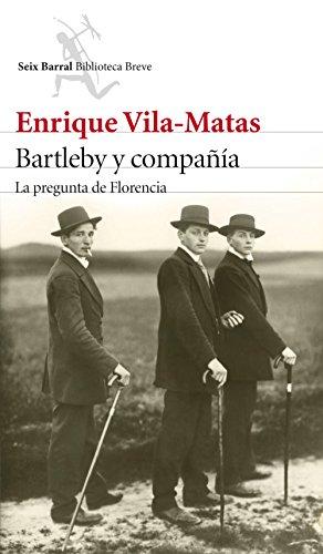 9788432224225: Bartleby y compañía: La pregunta de Florencia (Biblioteca Breve)