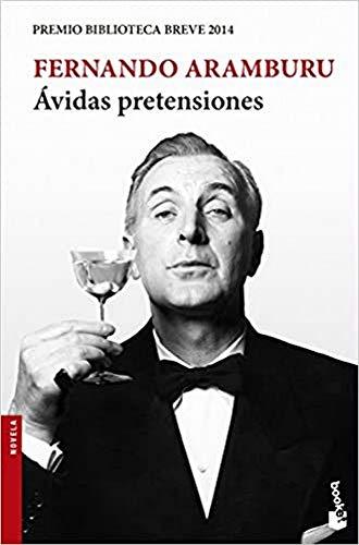 Ávidas pretensiones (Paperback): Fernando Aramburu Irigoyen