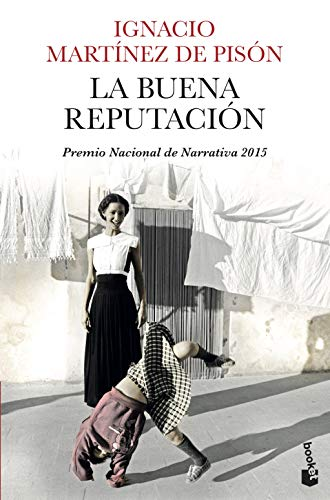 9788432225031: La buena reputación: Premio Nacional de Narrativa 2015 (NF Novela)