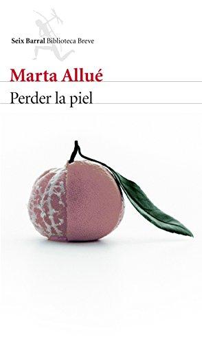 Perder la piel (Paperback): Marta Allue