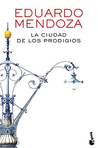 9788432225871: La ciudad de los prodigios (Biblioteca Eduardo Mendoza)