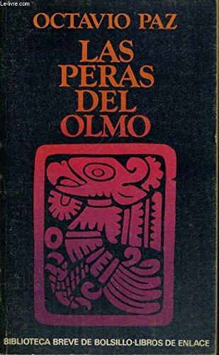 Las peras del olmo (Biblioteca breve de: Octavio Paz