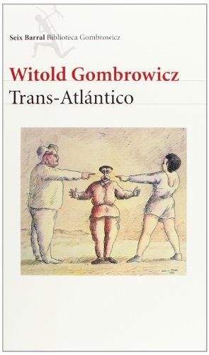 9788432227554: Trans-Atlántico (Seix Barral Biblioteca Gombrowicz)
