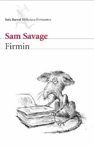 Firmin (Biblioteca Formentor): Sam Savage