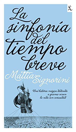 9788432228711: La sinfonia del tiempo breve / The short time symphony (Spanish Edition)