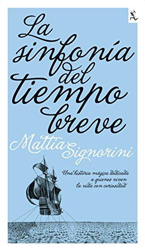 9788432228711: La sinfonía del tiempo breve: Una historia mágica dedicada a quienes viven la vida con curiosidad.