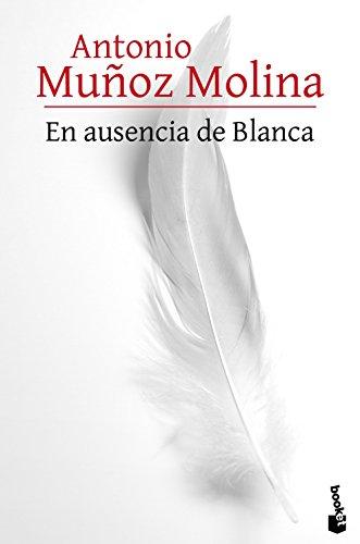 9788432229527: En ausencia de Blanca (Biblioteca Antonio Muñoz Molina)