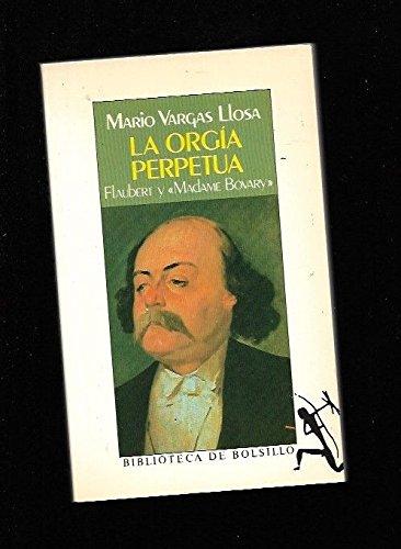 Mario Vargas Llosa Orgia Perptua Flaubert Madame Bovary Abebooks