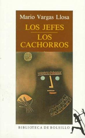 LOS JEFES / LOS CACHORROS: MARIO VARGAS LLOSA