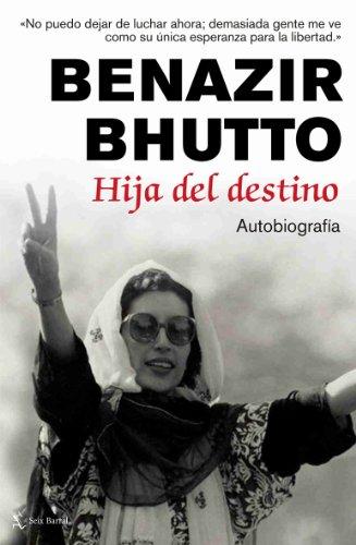 Hija del Destino (2009, Paperback): Bhutto, Benazir