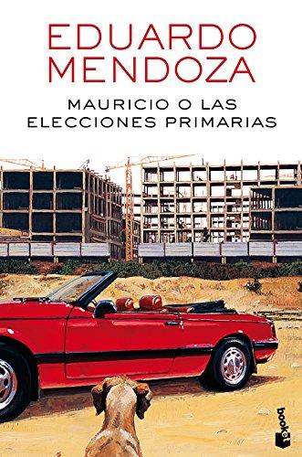 9788432232534: Mauricio o las elecciones primarias (Biblioteca Eduardo Mendoza) - 9788432232534