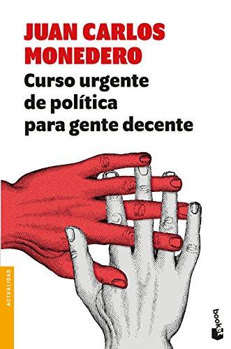 9788432233302: Curso urgente de política para gente decente (Divulgación)
