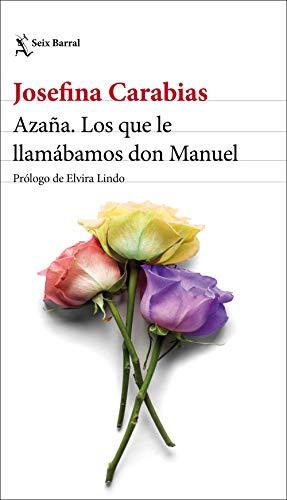 9788432237645: Azaña. Los que le llamábamos don Manuel: Prólogo de Elvira Lindo (Los Tres Mundos)