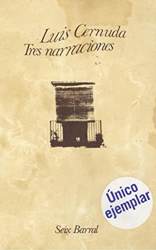 Tres Narraciones: Cernuda, Luis