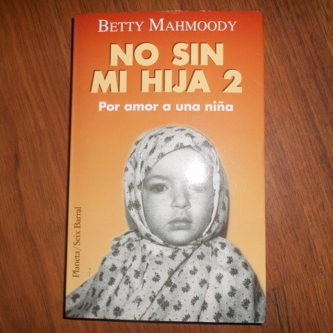 No sin mi hija 2 por amor a una nina: Mahmoody, Betty