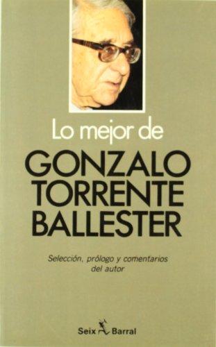 Lo Mejor De Gonzalo Torrente Ballester (Coleccion: Ballester, Gonzalo Torrente