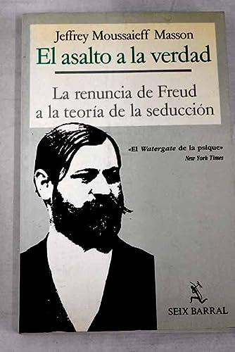 9788432245527: EL ASALTO A LA VERDAD. La renuncia de Freud a la teoría de la seducción.
