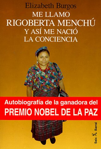 9788432246883: ME Llamo Rigoberta Menchu y Asi ME Nacio La Conciencia