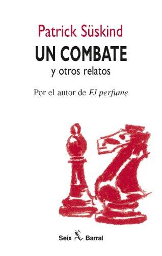 9788432247569: Un combate y otros relatos (Seix Barral)