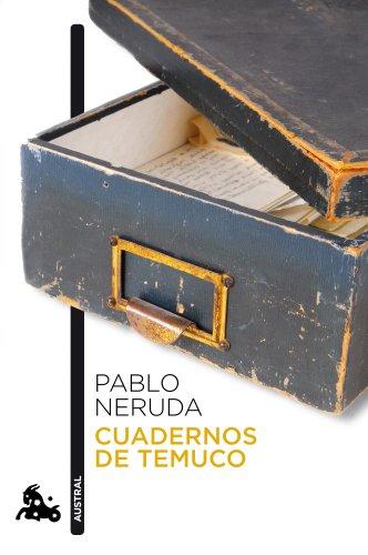 CUADERNOS DE TEMUCO: PABLO NERUDA