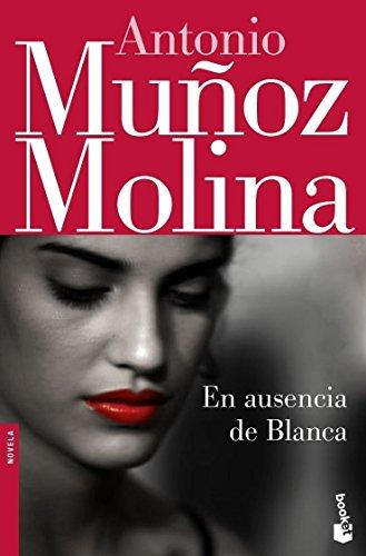 9788432250538: En ausencia de Blanca (Biblioteca Antonio Muñoz Molina)