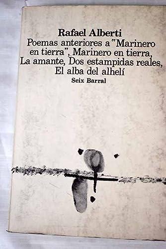 """Poemas anteriores a """"Marinero en tierra"""" ;: Rafael Alberti"""
