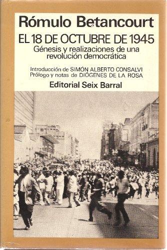 9788432295379: El 18 de octubre de 1945: Génesis y realizaciones de una revolución democrática (His Obras selectas ; 4) (Spanish Edition)