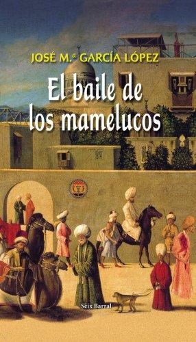 El Baile De Los Mamelucos (Spanish Edition): Garcia Lopez, Jose
