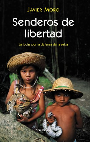 Senderos de libertad: la lucha por la: Moro, Javier