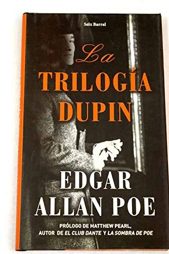 La Trilogia Dupin/ the Dupin Trilogy (Spanish Edition): Poe, Edgar Allan