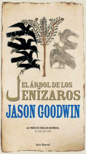 EL ÁRBOL DE LOS JENÍZAROS - GOODWIN, JASON