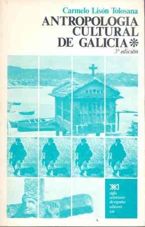 9788432300011: Antropología cultural de Galicia: Moradas del vivir galaico (Antropología y arqueología)