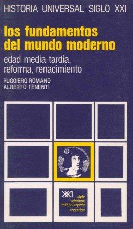 Fundamentos del mundo moderno, los (Historia Universal): Romano, Ruggiero, Tenenti,