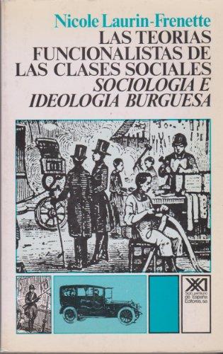 9788432300714: Teorias funcionalistas de las clases sociales. Sociologia e ideologia burguesas (Spanish Edition)