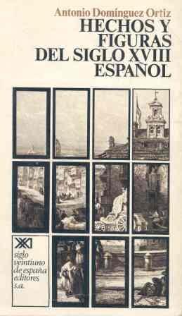 9788432301056: Hechos y figuras del siglo XVIII espanol (Historia) (Spanish Edition)